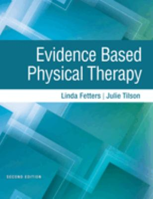 Evidence Based Physical Therapy (2nd Ed.)