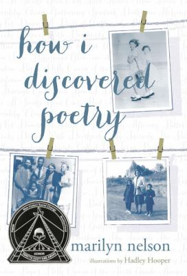How I Discovered Poetry by Marilyn Nelson; Hadley Hooper