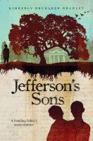 Jeffersons+sons++a+founding+fathers+secret+children by Bradley, Kimberly Brubaker © 2011 (Added: 7/25/16)