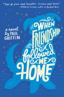 When+friendship+followed+me+home by Griffin, Paul © 2016 (Added: 7/19/16)
