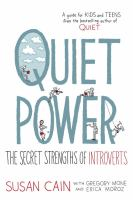 Quiet Power : The Secret Strengths Of Introverts by Cain, Susan © 2016 (Added: 5/3/16)