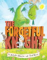 The+forgetful+knight by Robinson, Michelle (Michelle Jane) © 2016 (Added: 9/12/16)