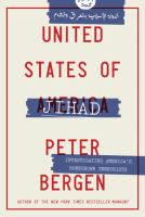 United States Of Jihad : Investigating America's Homegrown Terrorists by Bergen, Peter L. © 2016 (Added: 4/18/16)