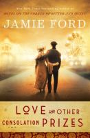 Love And Other Consolation Prizes : A Novel by Ford, Jamie © 2017 (Added: 9/12/17)