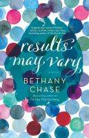 Results May Vary : A Novel by Chase, Bethany © 2016 (Added: 10/11/16)