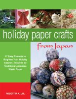 Cover of Holiday Paper Crafts from Japan: 17 Easy Projects to Brighten Your Holiday Season - Inspired by Traditional Japanese Washi Paper