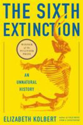 Sixth extinction:  an unnatural history