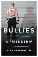 Bullies : A Friendship by Abramovich, Alex © 2016 (Added: 4/25/16)