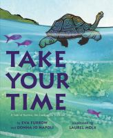 Take+your+time++a+tale+of+harriet+the+galapagos+tortoise by Furrow, Eva © 2017 (Added: 4/12/17)