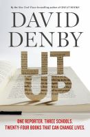 Lit Up : One Reporter, Three Schools, Twenty-four Books That Can Change Lives by Denby, David © 2016 (Added: 7/14/16)