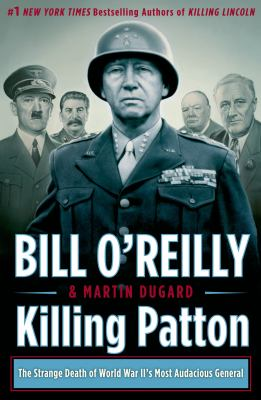 cover of Killing Patton: The Strange Death of World War II's Most Audacious General