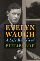 Evelyn Waugh : A Life Revisited by Eade, Philip © 2016 (Added: 10/11/16)