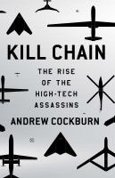 Kill Chain : The Rise Of The High-tech Assassins by Cockburn, Andrew © 2015 (Added: 3/23/15)