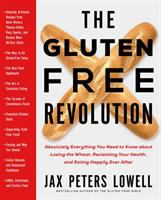 The Gluten-free Revolution : Absolutely Everything You Need To Know About Losing The Wheat, Reclaiming Your Health, And Eating Happily Ever After by Lowell, Jax Peters © 2015 (Added: 5/7/15)