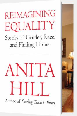 Reimagining Equality : stories of gender, race, and finding home