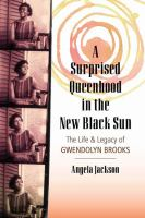 A Surprised Queenhood in the New Black Era: The Life & Legacy of Gwendolyn Brooks