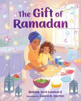 The+gift+of+ramadan by Lumbard, Rabiah York © 2019 (Added: 5/2/19)