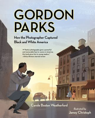 Gordon Parks by Carole Boston Weatherford; Jamey Christoph