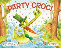 Party+croc++a+folktale+from+zimbabwe by MacDonald, Margaret Read © 2015 (Added: 1/21/16)