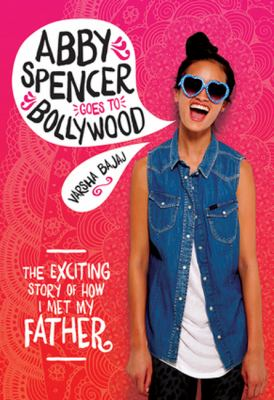 Cover image for Abby Spencer goes to Bollywood