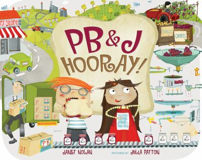 cover of PB&J Hooray!: Your Sandwich's Amazing Journey from Farm to Table