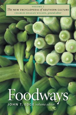 The New Encyclopedia of Southern Culture: Foodways
