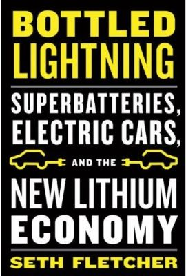 Details about Bottled lightning : superbatteries, electric cars, and the new lithium economy