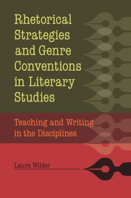 Rhetorical strategies and genre conventions in literary studies teaching and writing in the disciplines