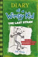 Diary+of+a+wimpy+kid++the+last+straw by Kinney, Jeff © 2009 (Added: 12/6/16)