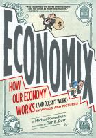 Economix : How Our Economy Works (and Doesn't Work) In Words And Pictures by Goodwin, Michael © 2012 (Added: 6/27/16)