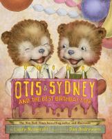 Otis++sydney+and+the+best+birthday+ever by Numeroff, Laura Joffe © 2010 (Added: 5/7/19)