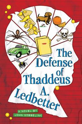 The Defense Of Thaddeus A. Ledbetter: A Novel
