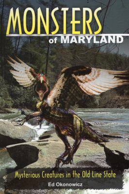Details about Monsters of Maryland : mysterious creatures in the Old Line State