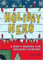 Cover of Holiday Hero: A Man's Manual for Holiday Lighting