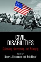 Civil Disabilities : Citizenship, Membership, And Belonging by Hirschmann, Nancy J. © 2015 (Added: 5/7/15)