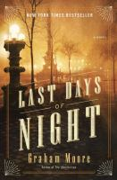 The Last Days Of Night : A Novel by Moore, Graham © 2016 (Added: 9/22/16)