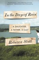In The Days Of Rain : A Daughter, A Father, A Cult by Stott, Rebecca © 2017 (Added: 7/11/17)