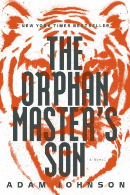 cover photo: The Orphan Master's Son: A Novel