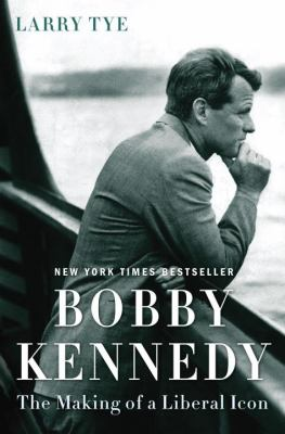 cover of Bobby Kennedy: The Making of a Liberal Icon
