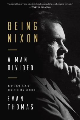 cover of Being Nixon : a man divided