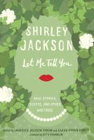 Let Me Tell You : New Stories, Essays, And Other Writings by Jackson, Shirley © 2015 (Added: 8/12/15)