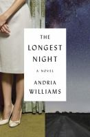 The Longest Night : A Novel by Williams, Andria © 2016 (Added: 1/25/16)