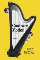 Contrary Motion : A Novel by Mozina, Andrew © 2016 (Added: 5/20/16)