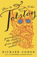 How To Write Like Tolstoy : A Journey Into The Minds Of Our Greatest Writers by Cohen, Richard © 2016 (Added: 8/23/16)