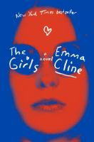 The Girls : a Novel by Emma Cline