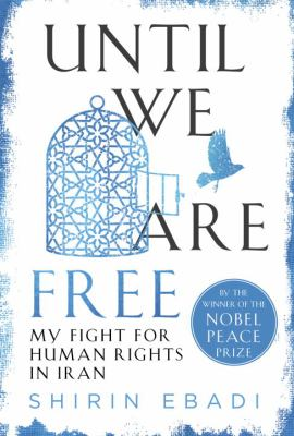 cover of Until we are free : my fight for human rights in Iran
