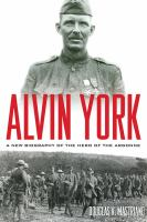 Alvin York : A New Biography Of The Hero Of The Argonne by Mastriano, Douglas V. © 2014 (Added: 11/5/14)
