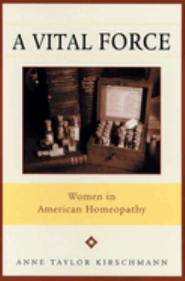 A Vital Force: women in American homeopathy