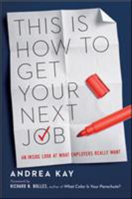 cover of This is How to Get Your New Job: An Inside Look at What Employers Really Want
