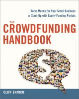 The Crowdfunding Handbook : Raise Money For Your Small Business Or Start-up With Equity Funding Portals by Ennico, Clifford R. © 2016 (Added: 8/24/16)